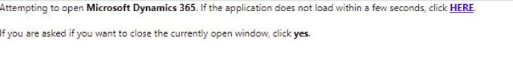 The Attempting to open Microsoft Dynamics 365. If the application does not load within a few seconds, click HERE.